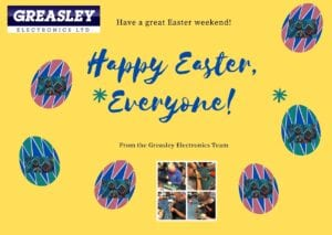 Happy Easter from Greasley Electronics!